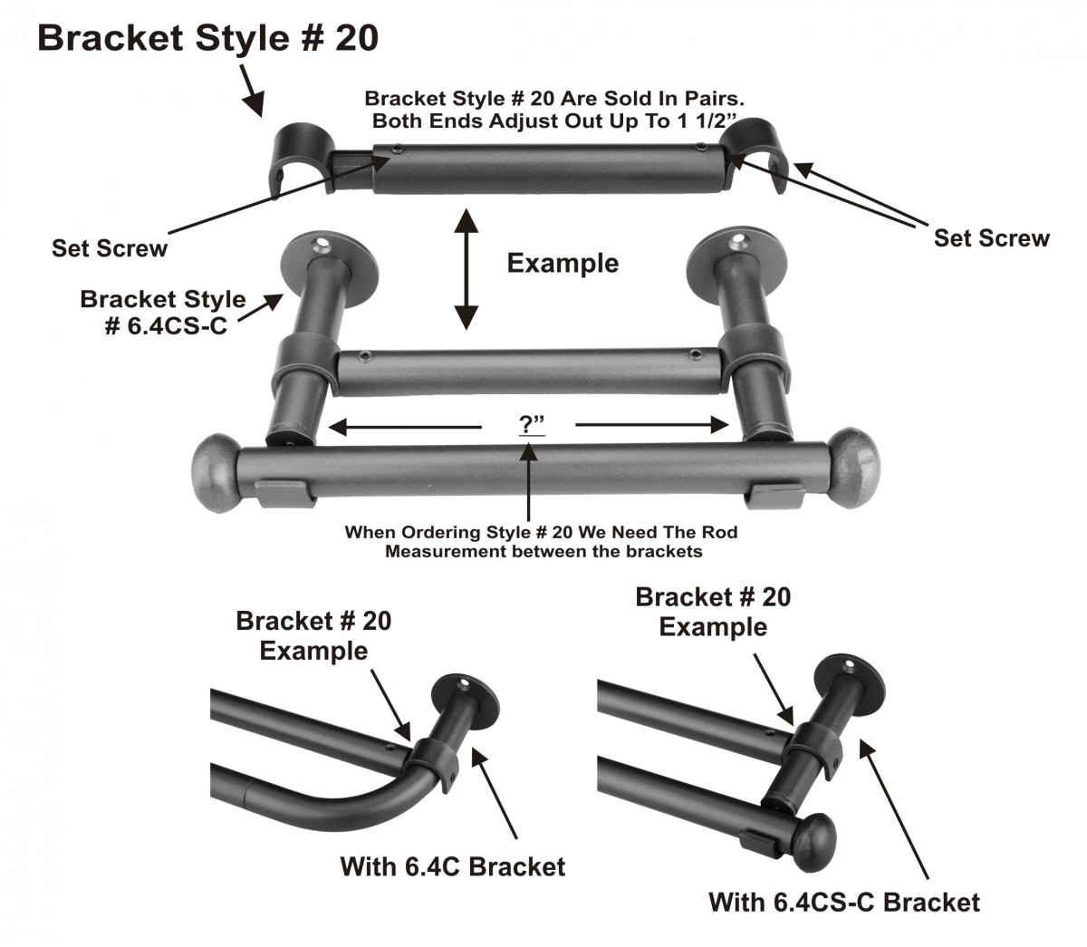 "Add a Back Rod System Bracket Style #20 for 3/4"" and  1 1/4"" Rods"